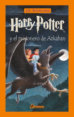 Harry Potter y el prisionero de Azkaban / Harry Potter and the Prisoner of Azkaban by J.K. Rowling