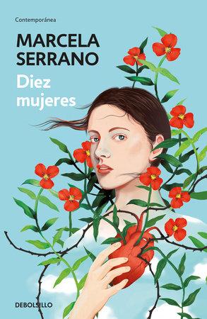 Diez mujeres / Ten Women by Marcela Serrano