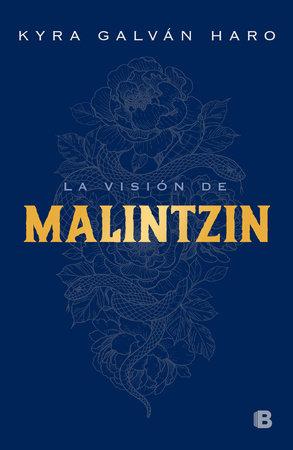 La visión de Malintzin / Malintzins Vision by Kyra Galván
