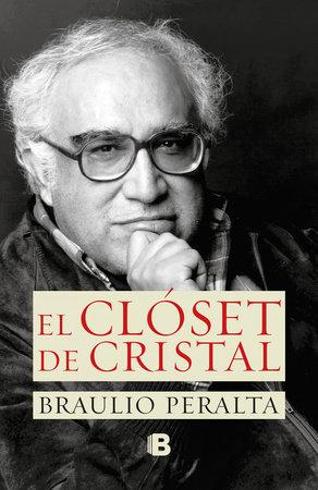 El closet de cristal / The Glass Closet by Braulio Peralta
