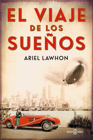 El viaje de los sueños / Flight of Dreams by Ariel Lawhon