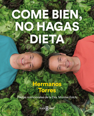 Come bien, no hagas dieta / Eat Right, Don't Diet by Sergio Torres and Javier Torres