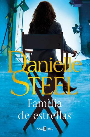Familia de estrellas / The Cast by Danielle Steel