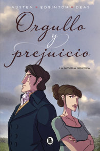 Orgullo y prejuicio: La novela gráfica / Pride and Prejudice: The Graphic Novel
