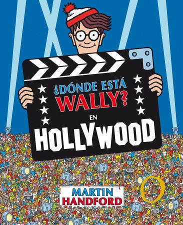 ¿Dónde está Wally?: En Hollywood / ¿Where's Waldo?: In Hollywood by Martin Handford