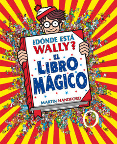 ¿Dónde está Wally?: El libro mágico / Where's Waldo?: The Wonder Book