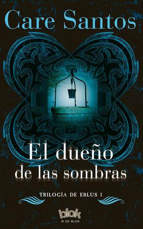 El dueño de las sombras / The Lord of the Shadows by Care Santos