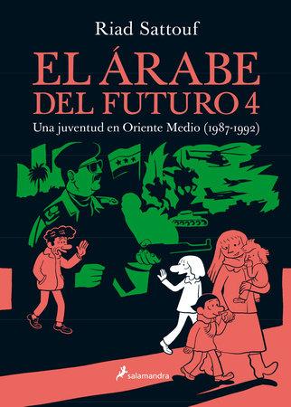 El árabe del futuro 4 / The Arab of the Future 4 by Riad Sattouf