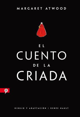 El cuento de la criada (Novela gráfica) / The Handmaid's Tale (Graphic Novel) by Margaret Atwood