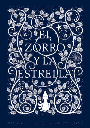 El zorro y la estrella / The Fox and the Star by Coralie Bickford-Smith