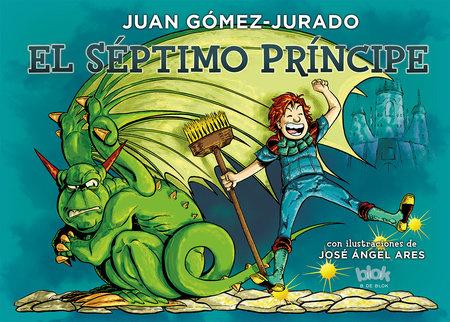 El séptimo principe  /  The Seventh Prince by Juan Gomez-Jurado