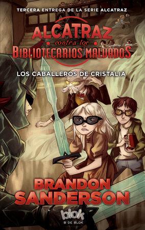 Los caballeros de cristalia  /  The Knights of Crystallia by Brandon Sanderson