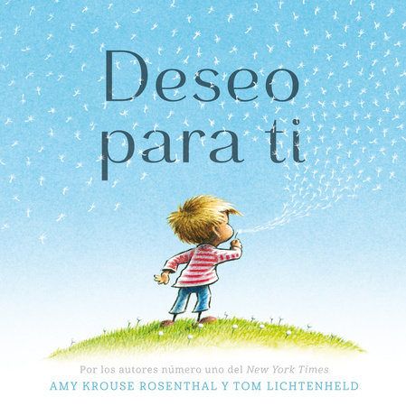 Deseo para ti/ I Wish You More by Amy Krouse Rosenthal