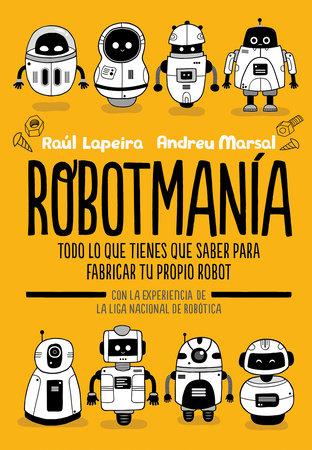 Robotmanía / Robotmania by Raúl Lapeira