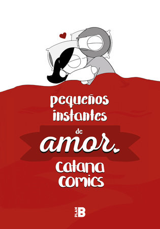 Pequeños instantes de amor / Little Moments of Love by Catana Chetwynd