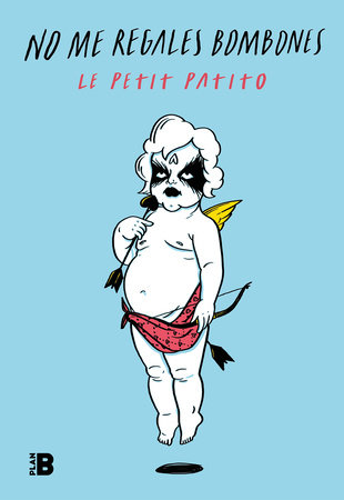 No me regales bombones/ I Don't Need Chocolates from You by Le Petit Patito