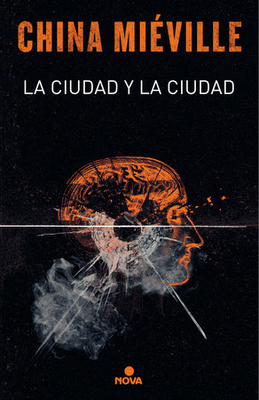 La ciudad y la ciudad / The City & The City by China Miéville