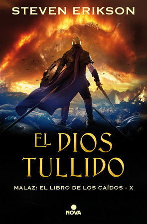 El Dios tullido / The Crippled God by Steven Erikson