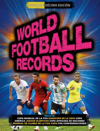 World Football Records 2018 / World Soccer Records 2018 by Keir Radnedge