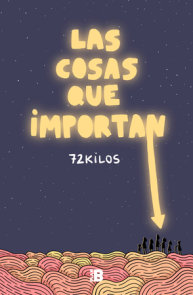 Las cosas que importan / The Things that Matter