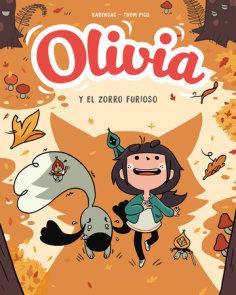 Olivia y el zorro furioso / Aster and the Furious Fox