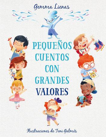 Pequeños cuentos con grandes valores / Little Stories with Big Values by Gemma Lienas