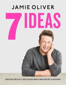 7 Ideas: Recetas fáciles y deliciosas para cada día de la semana / 7 Ways : Easy Ideas for Every Day of the Week