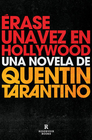 Érase una vez en Hollywood / Once Upon a Time in Hollywood by Quentin Tarantino