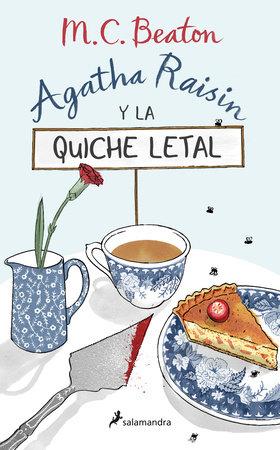 Agatha Raisin y la quiche letal / The Quiche of Death: the First Agatha Raisin Mystery by M.C. Beaton