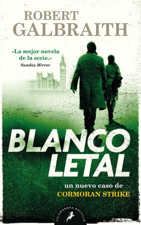 Blanco letal / Lethal White by Robert Galbraith