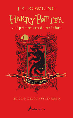 Harry Potter y el prisionero de Azkaban. Edición Gryffindor / Harry Potter and the Prisoner of Azkaban. Gryffindor Edition by J.K. Rowling
