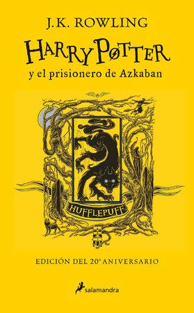 Harry Potter y el prisionero de Azkaban. Edición Hufflepuff / Harry Potter and the Prisoner of Azkaban. Hufflepuff Edition by J.K. Rowling