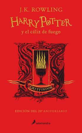 Harry Potter y el cáliz de fuego. Edición Gryffindor / Harry Potter and the Goblet of Fire. Gryffindor Edition by J. K. Rowling