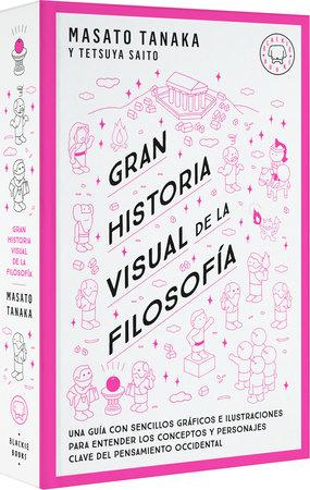 Gran historia visual de la filosofía / A Grand Visual History of Philosophy by Masato Tanaka