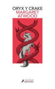 Oryx y Crake (Spanish Edition)