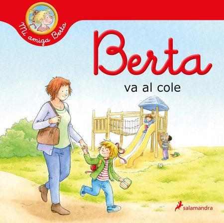 Berta va al cole / Berta Goes to School by Liane Schneider