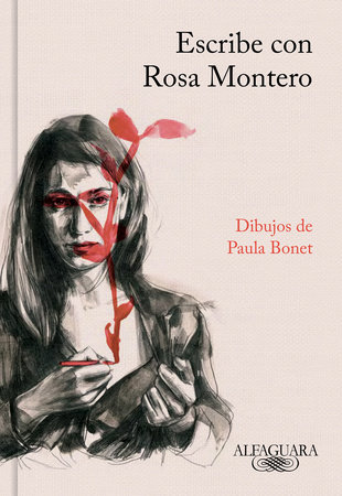 Escribe con Rosa Montero / How to Write, with Rosa Montero by Rosa Montero