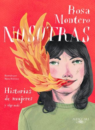 Nosotras. Historias de mujeres y algo más / Us: Stories of Women and More by Rosa Montero