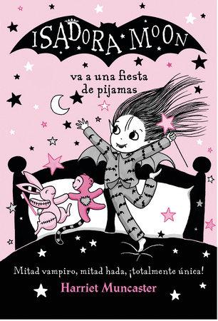 Isadora Moon va a una fiesta de pijamas / Isadora Moon has a Sleepover by Harriet Muncaster