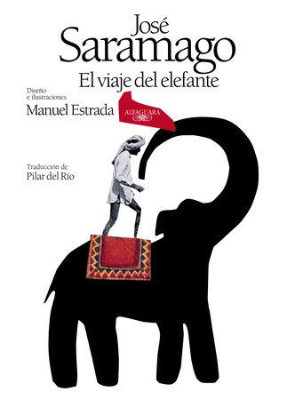 El viaje del elefante (Edición ilustrada). 20.º Aniversario del Premio Nobel / The Elefant's Journey (Special Edition) by Jose Saramago