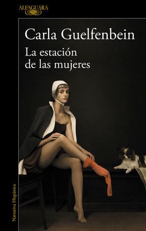 La estación de las mujeres / The Women's Station by Carla Guelfenbein