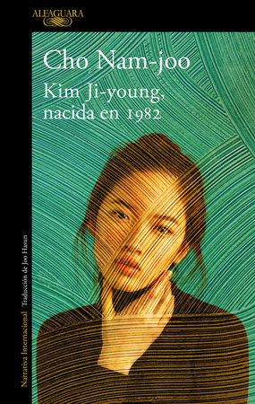 Kim Ji-young, nacida en 1982 / Kim Jiyoung, Born 1982 by Cho Nam-Joo
