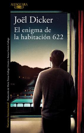 El enigma de la habitación 622 / The Enigma in Room 622 by Joel Dicker