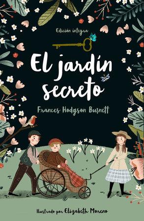 El jardín secreto / The Secret Garden by Frances Hodgson Burnett