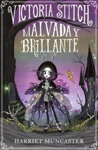 Victoria Stitch: Malvada y brillante / Victoria Stitch: Bad and Glittering