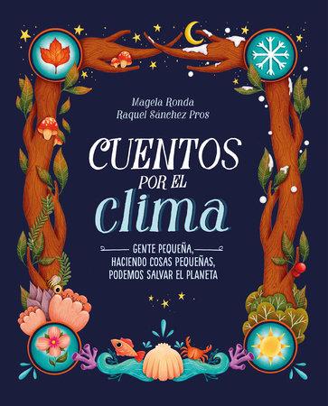 Cuentos por el clima: Gente pequeña, haciendo cosas pequeñas, puede salvar el planeta / Stories about Climate by Magela Ronda