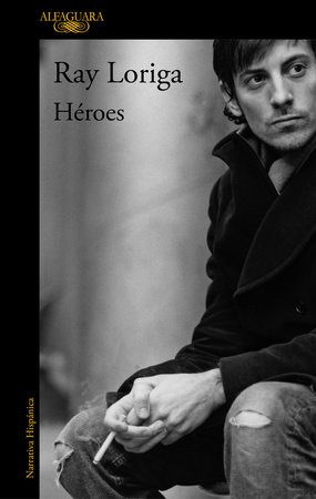 Héroes / Heroes by Ray Loriga