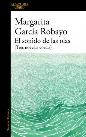 El sonido de las olas / The Sound of the Waves by Margarita Garcia Robayo