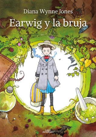 Earwig y la bruja / Earwig and the Witch by Diana Wynne Jones
