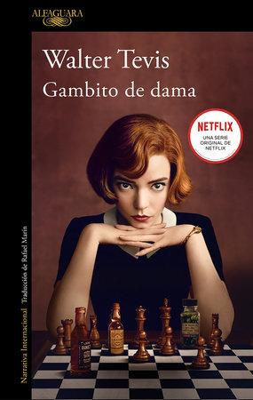 Gambito de dama / The Queen's Gambit by Walter Tevis